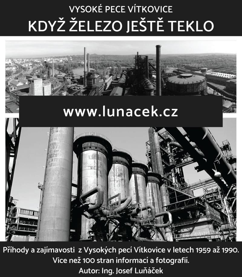 Ing. Josef Luňáček - Vysoké pece Vítkovice - Když železo ještě teklo