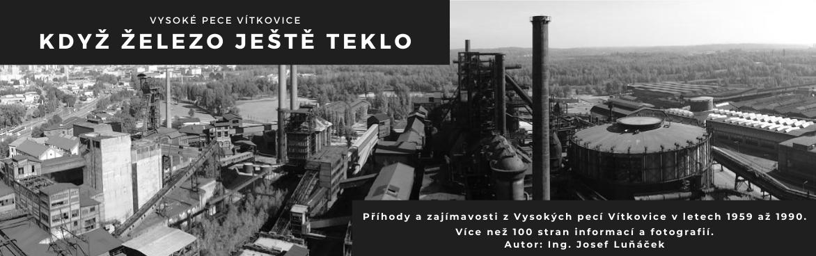 Vysoké pece Vítkovice: Když železo ještě teklo